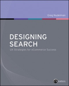 Designing Search: UX Strategies for eCommerce Success (Wiley, 2011)